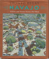 NAVAJO: Visions and Voices Across the Mesa. by Begay, Shonto.