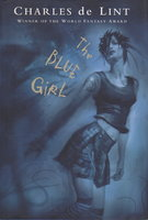 THE BLUE GIRL by de Lint, Charles.
