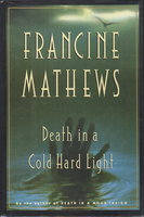 DEATH IN A COLD HARD LIGHT. by Mathews, Francine.
