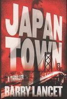 JAPANTOWN. by Lancet, Barry.