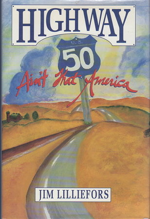 HIGHWAY 50: Ain't That America. by Lilliefors, Jim.