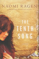 THE TENTH SONG. by Ragen, Naomi.