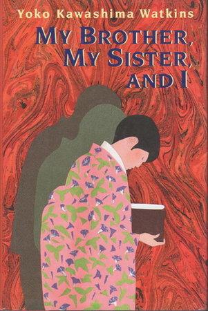 MY BROTHER, MY SISTER, AND I. by Watkins, Yoko Kawashima.