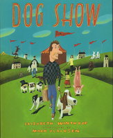 DOG SHOW. by Ulriksen, Mark, illustrator, signed. Winthrop, Elizabeth.
