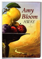 AWAY. by Bloom, Amy.