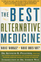 THE BEST ALTERNATIVE MEDICINE: What Works? What Does Not? by Pelletier, Kenneth R.
