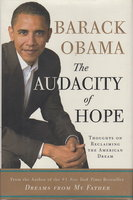 THE AUDACITY OF HOPE: Thoughts on Reclaiming the American Dream. by Obama, Barack.