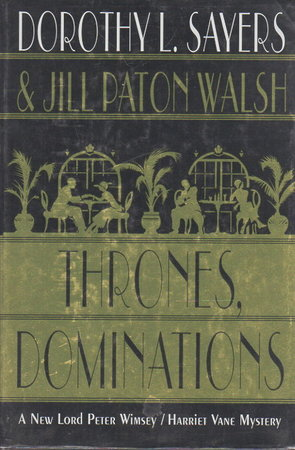 THRONES, DOMINATIONS. by Sayers, Dorothy L. and Jill Paton Walsh.