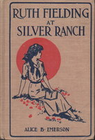 RUTH FIELDING AT SILVER RANCH or Schoolgirls among the Cowboys. #5. by Emerson, Alice B.