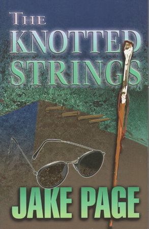 THE KNOTTED STRINGS. by Page, Jake.