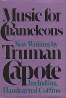 MUSIC FOR CHAMELEONS: New Writing. by Capote, Truman