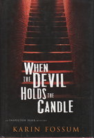 WHEN THE DEVIL HOLDS THE CANDLE. by Fossum, Karin.