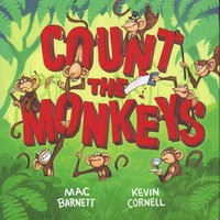 COUNT THE MONKEYS. by Barnett, Mac, Illustrated by Kevin Cornell.