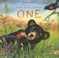 BABY BEAR COUNTS ONE. by Wolff, Ashley.