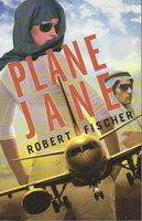 PLANE JANE. by Fischer, Robert.