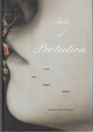 TALES OF PROTECTION. by Hansen, Erik Fosnes.