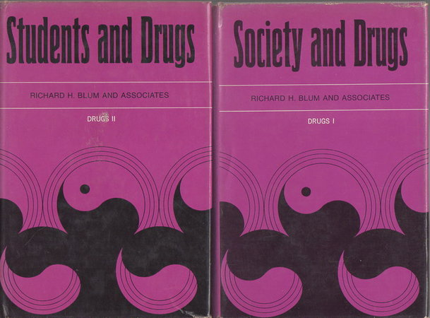 SOCIETY AND DRUGS: Drugs I: Social and Cultural Observations & STUDENTS AND DRUGS: Drugs II: College and High School Observations (2 volume set) by Blum, Richard H. and Associates