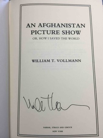 AN AFGHANISTAN PICTURE SHOW, or How I Saved the World. by Vollmann, William
