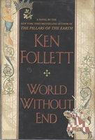 WORLD WITHOUT END. by Follett, Ken
