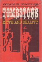 TOMBSTONE: Myth and Reality. by Faulk, Odie B.