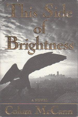 THIS SIDE OF BRIGHTNESS. by McCann, Colum.