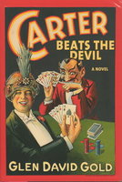 CARTER BEATS THE DEVIL. by Gold, Glen David.
