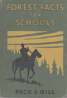 FOREST FACTS FOR SCHOOLS. by Pack, Charles Lathrop and Tom Gill.