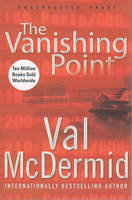 THE VANISHING POINT. by McDermid, Val.