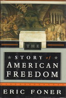 THE STORY OF AMERICAN FREEDOM. by Foner, Eric.