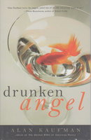 DRUNKEN ANGEL. by Kaufman, Alan.