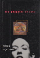 THE GANGSTER OF LOVE. by Hagedorn, Jessica