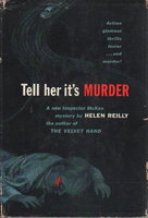 TELL HER IT'S MURDER. by Reilly, Helen.