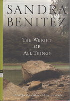 THE WEIGHT OF ALL THINGS. by Benitez, Sandra.