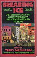 BREAKING ICE: An Anthology of Contemporary African-American Fiction. by [Anthology - signed] McMillan, Terry, editor. Preface by John Edgar Wideman.