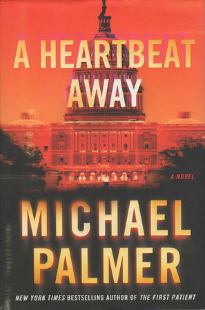 A HEARTBEAT AWAY. by Palmer, Michael.