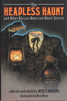 THE HEADLESS HAUNT and Other African-American Ghost Stories. by Haskins, James; Ben Otero, Illustrator.