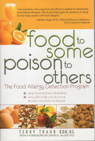 FOOD TO SOME, POISON TO OTHERS: The Food Allergy Detection Program. by Traub, Terry R.D.H. R.S.
