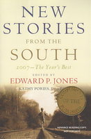 NEW STORIES FROM THE SOUTH: The Year's Best, 2007. by Jones, Edward, editor.