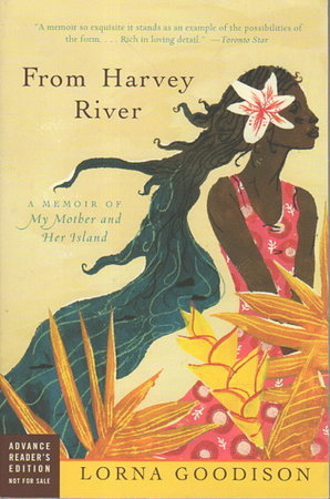 FROM HARVEY RIVER: A Memoir of My Mother and Her Island. by Goodison, Lorna.