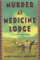 MURDER AT MEDICINE LODGE: A Tay-Bodal Mystery. by Medawar, Mardi Oakley.