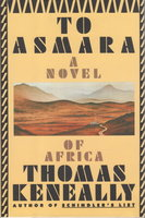 TO ASMARA. by Keneally, Thomas.