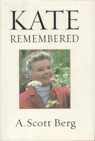 KATE REMEMBERED. by Berg, A. Scott.