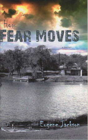 HOW FEAR MOVES. by Jackson, Eugene