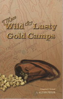 THOSE WILD AND LUSTY GOLD CAMPS. by Pryor, Alton