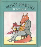 FOXY FABLES. by Ross, Tony.