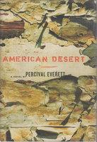 AMERICAN DESERT. by Everett, Percival.