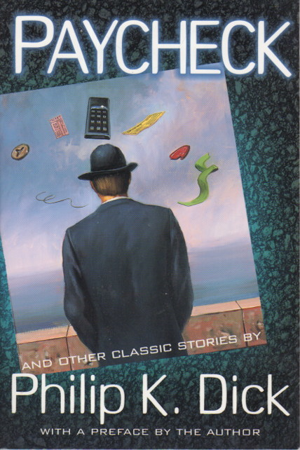 DICK, PHILIP K. - PAYCHECK And Other Classic Stories by Philip K. Dick.