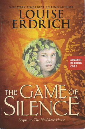 THE GAME OF SILENCE. by Erdrich, Louise.