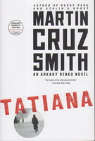 TATIANA: An Arkady Renko Novel. by Smith, Martin Cruz