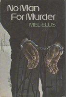 NO MAN FOR MURDER. by Ellis, Mel.